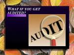 w hat if you get audited