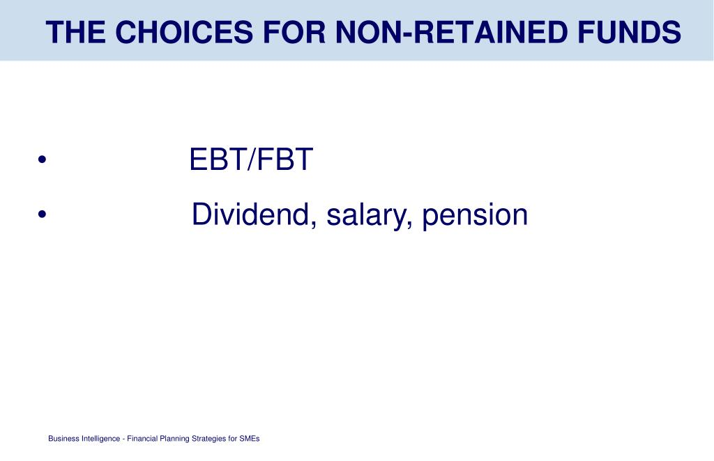 THE CHOICES FOR NON-RETAINED FUNDS