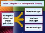 three categories of management morality