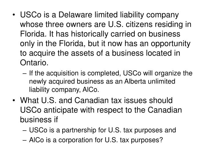 USCo is a Delaware limited liability company whose three owners are U.S. citizens residing in Florid...