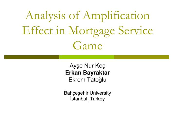 analysis of amplification effect in mortgage service game n.