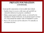 private foundation continued