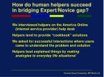 how do human helpers succeed in bridging expert novice gap