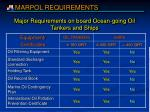 major requirements on board ocean going oil tankers and ships
