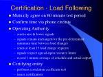 certification load following