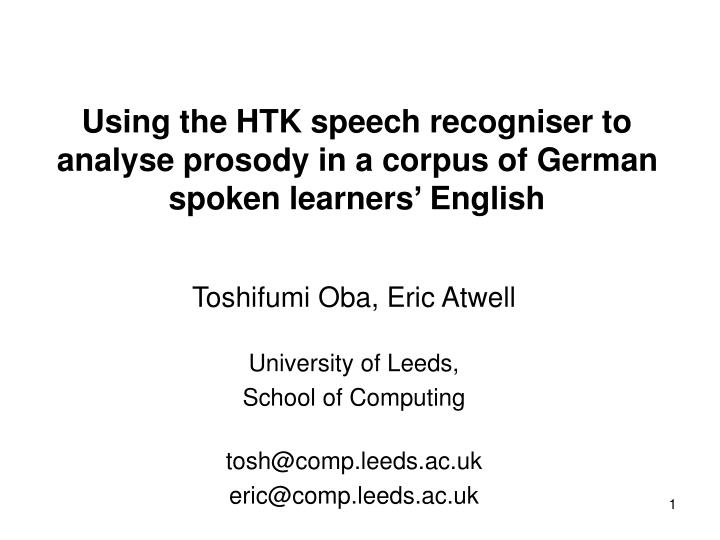 using the htk speech recogniser to analyse prosody in a corpus of german spoken learners english n.