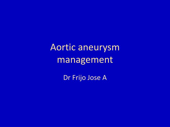 aortic aneurysm management n.