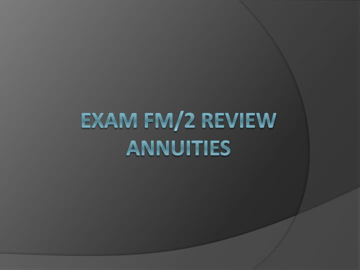 exam fm 2 review annuities n.