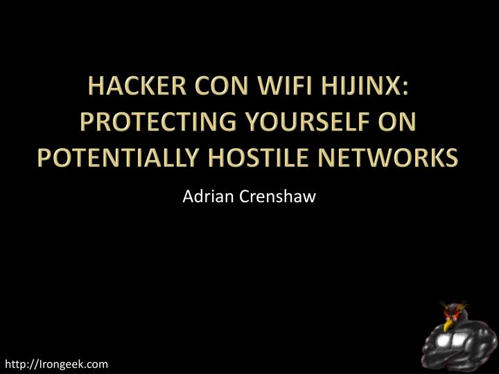 hacker con wifi hijinx protecting yourself on potentially hostile networks n.