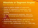absolute or segment angles uses newtonian or inertial frame of reference