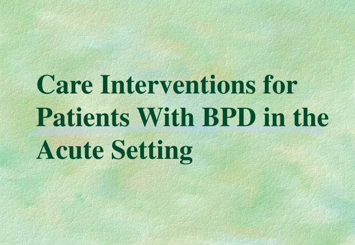 care interventions for patients with bpd in the acute setting n.