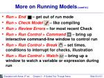 more on running models cont d