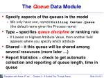 the queue data module