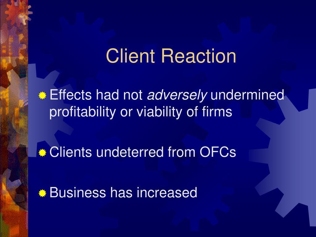 Client Reaction
