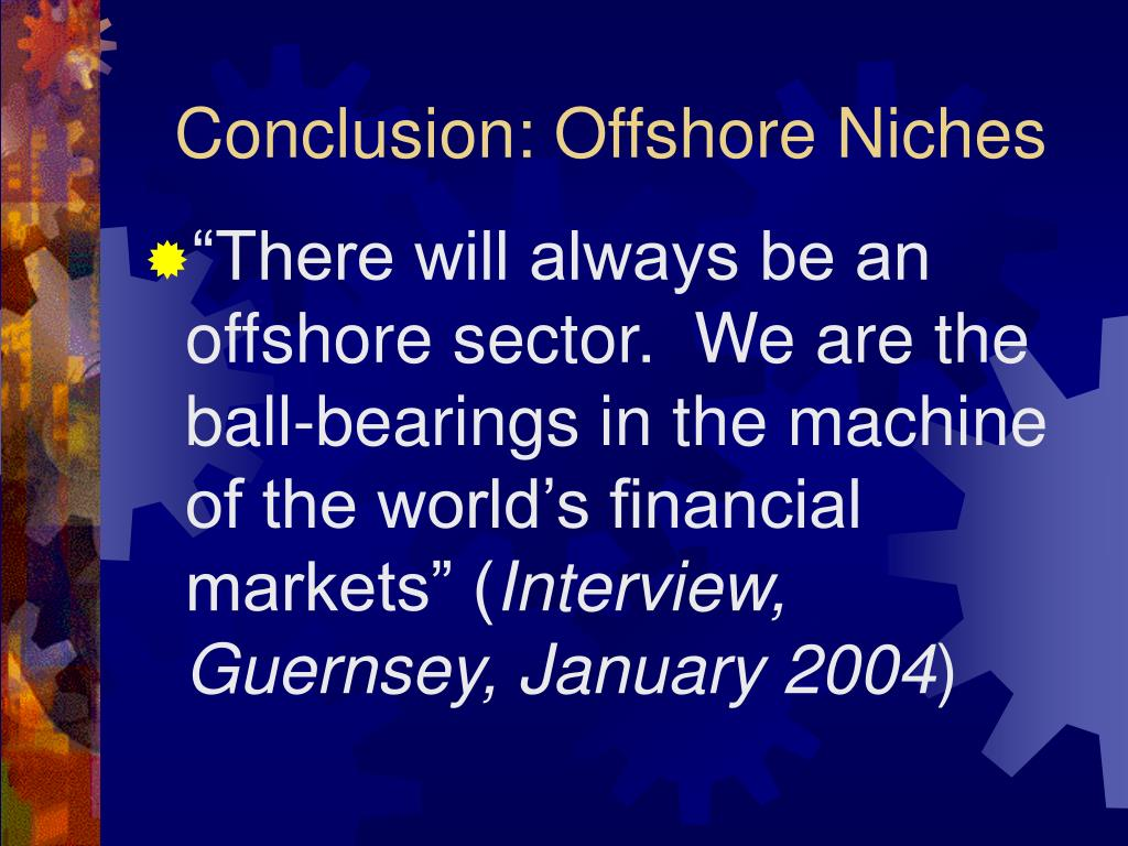 Conclusion: Offshore Niches
