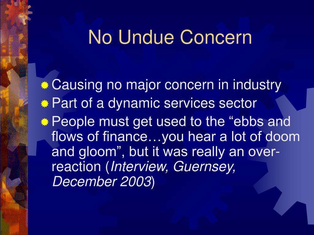 No Undue Concern