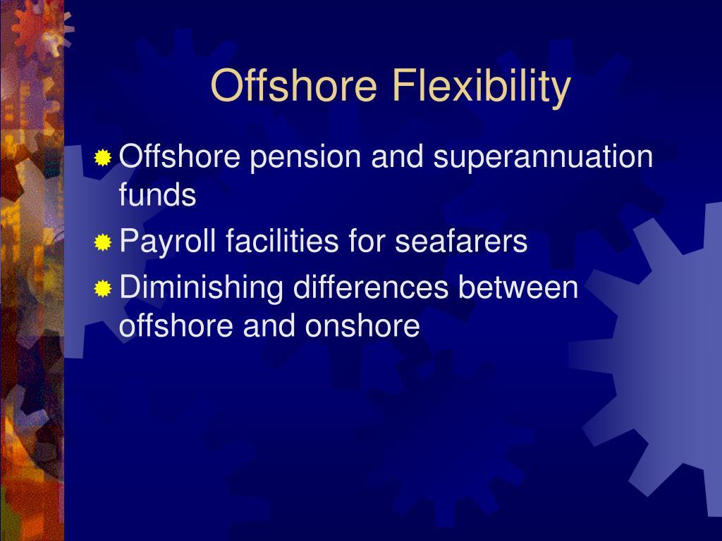 Offshore Flexibility