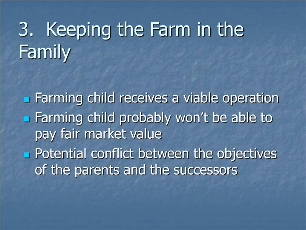 3.  Keeping the Farm in the Family