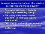 lessons from observations of regarding sarcopenia and muscle quality