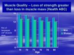 muscle quality loss of strength greater than loss in muscle mass health abc
