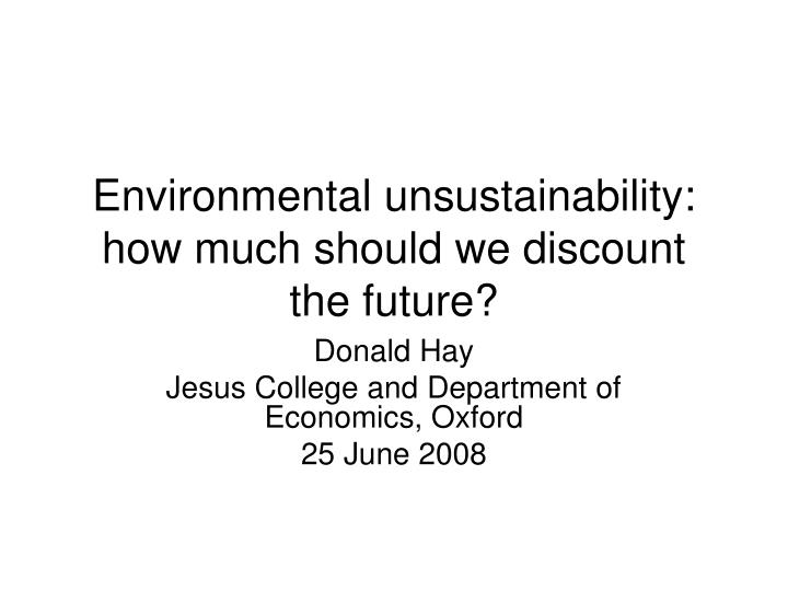 environmental unsustainability how much should we discount the future n.