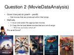 question 2 moviedataanalysis