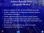 advance butterfly valves integrally molded