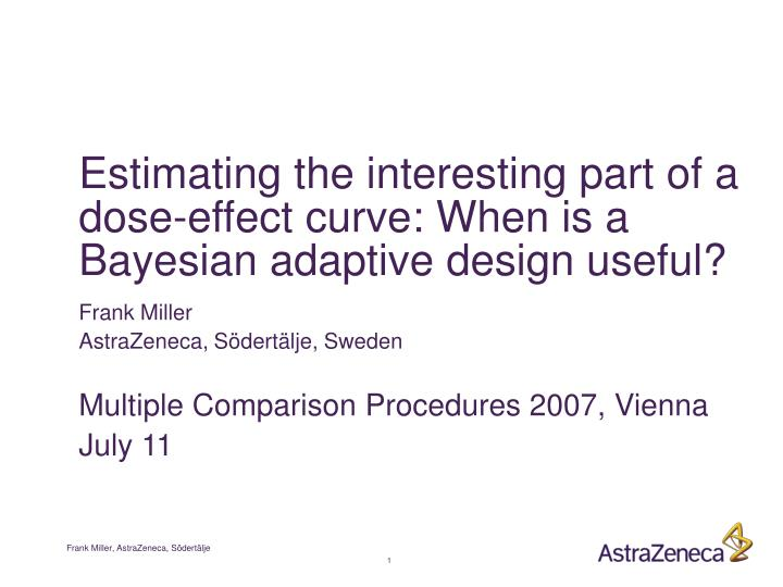 estimating the interesting part of a dose effect curve when is a bayesian adaptive design useful n.