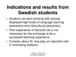 indications and results from swedish students