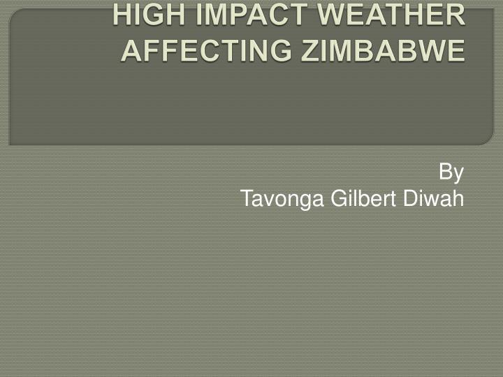 high impact weather affecting zimbabwe n.