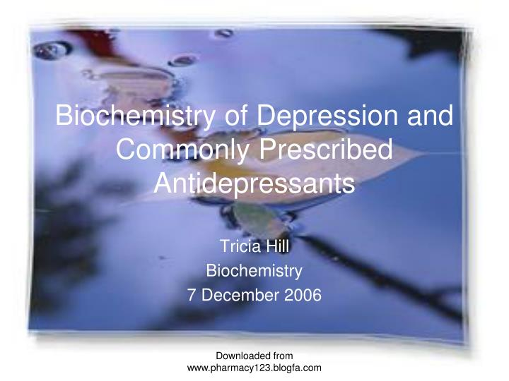 biochemistry of depression and commonly prescribed antidepressants n.