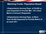 matching funds population based