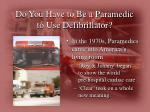 do you have to be a paramedic to use defibrillator