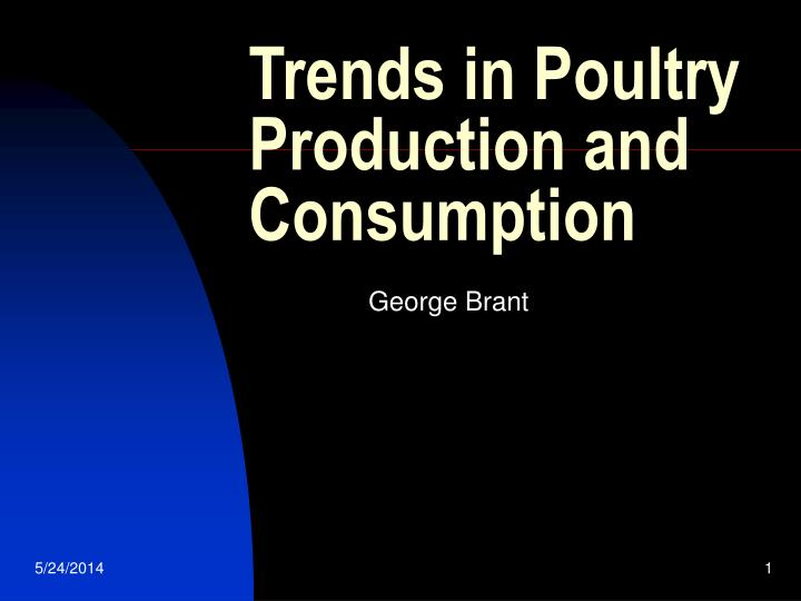 trends in poultry production and consumption n.