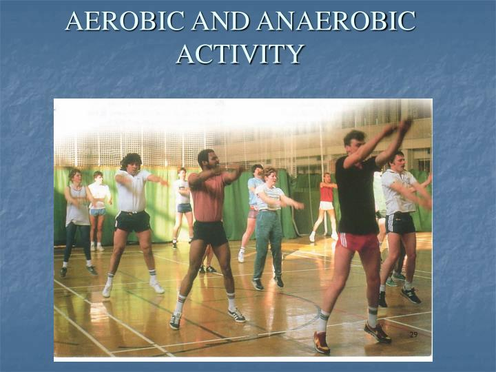 aerobic and anaerobic activity n.