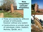 new megaliths pseudo megaliths
