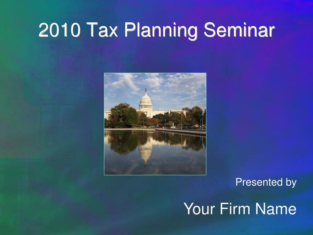 2010 Tax Planning Seminar
