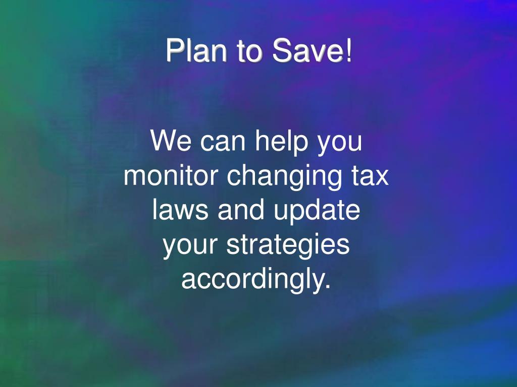 Plan to Save!