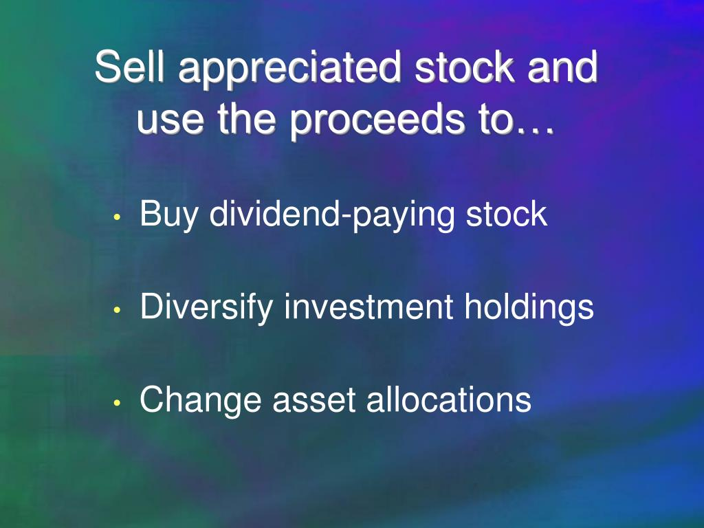 Sell appreciated stock and