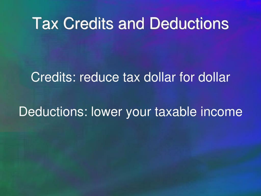 Tax Credits and Deductions