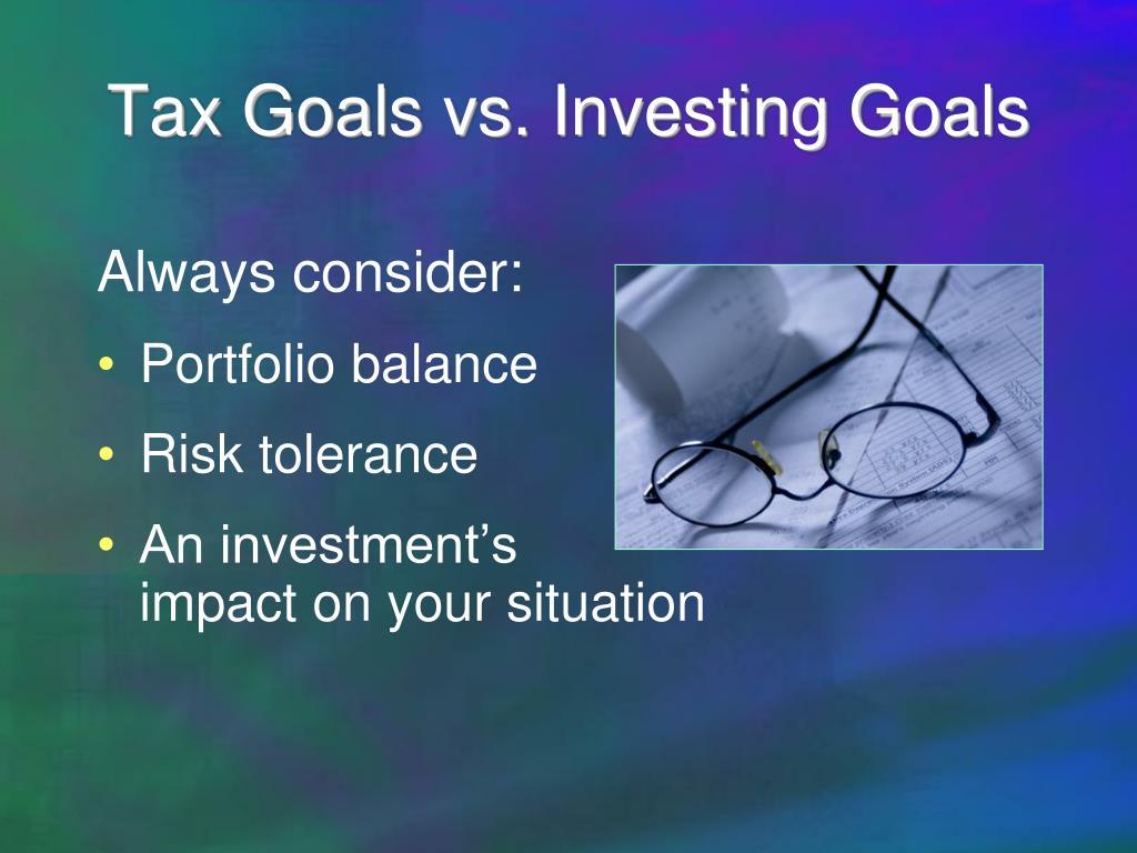 Tax Goals vs. Investing Goals
