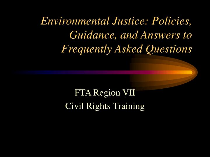 environmental justice policies guidance and answers to frequently asked questions n.