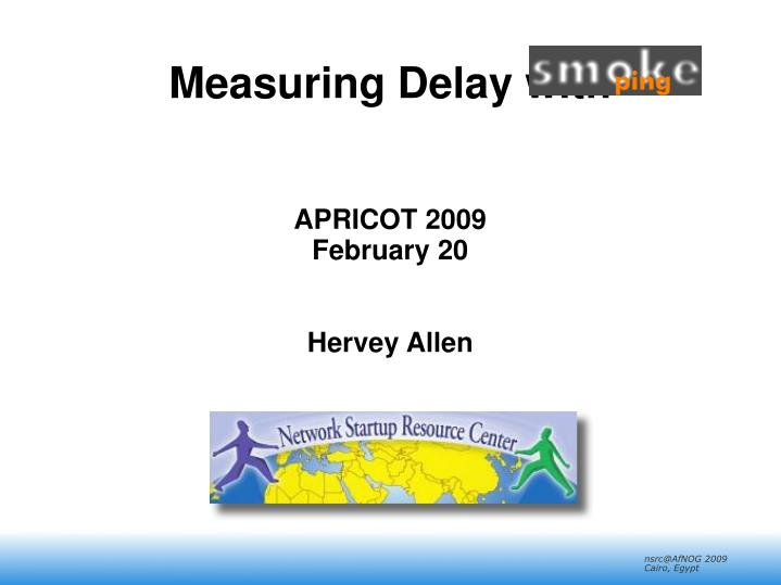 measuring delay with apricot 2009 february 20 hervey allen n.