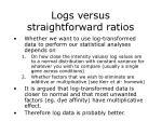 logs versus straightforward ratios