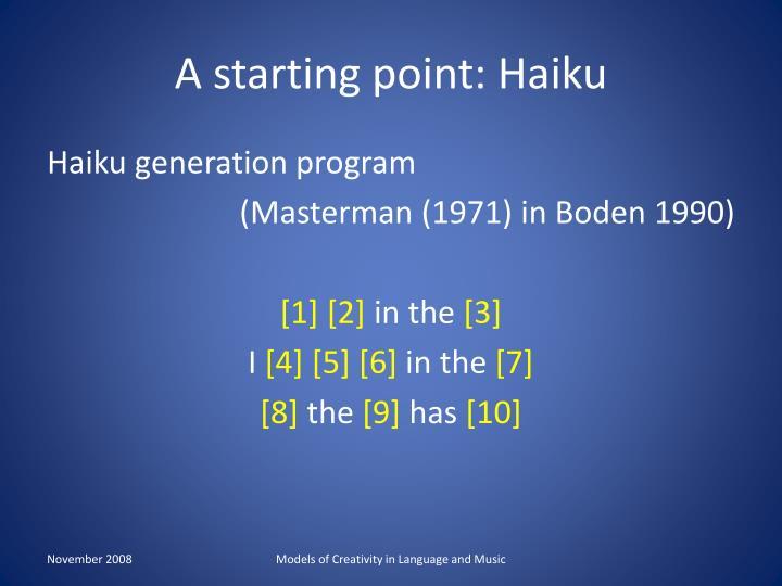 A starting point: Haiku