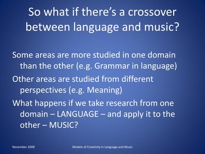 So what if there's a crossover between language and music?