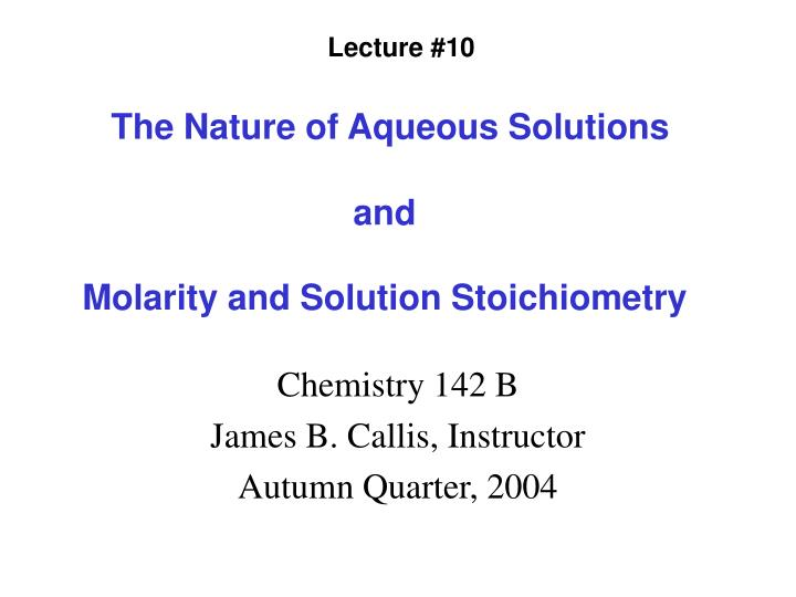 the nature of aqueous solutions and molarity and solution stoichiometry n.