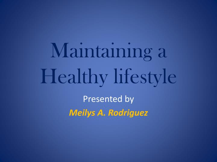 maintaining a healthy lifestyle n.