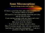 some misconceptions that get change leaders into trouble