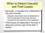 when to deduct casualty and theft losses